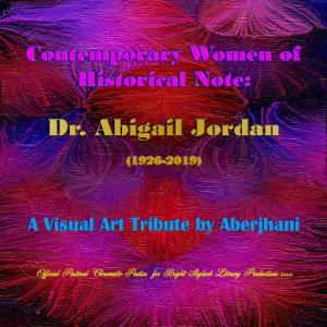 Contemporary Women of Historical Note - Dr. Abigail Jordan